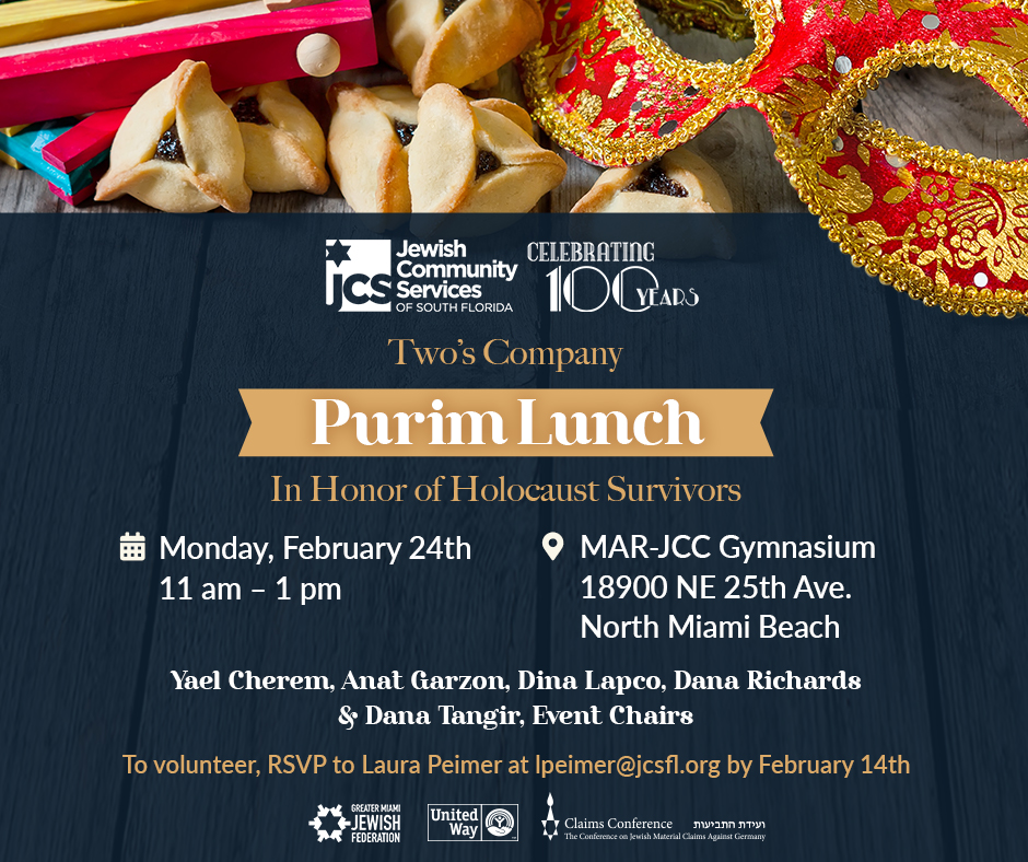 Two's Company Purim Lunch In Honor of Holocaust Survivors. Monday, February 24th. 11 am - 1 pm. MAR-JCC Gymnasium.