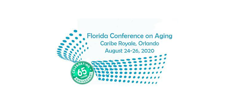 Florida Conference on Aging, Caribe Royale, Orlando, August 24-26, 2020