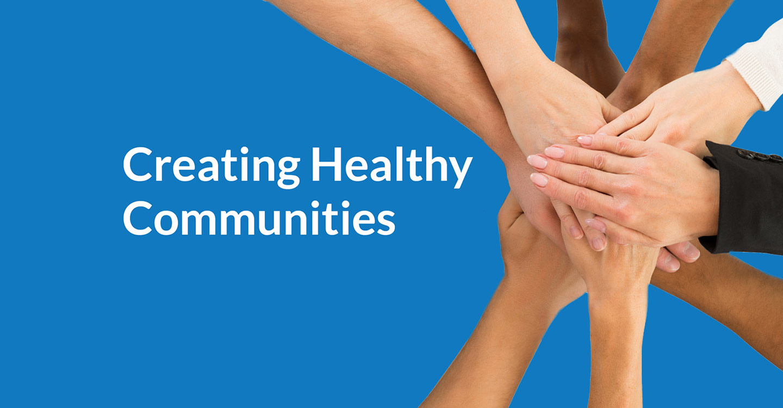 Creating Healthy Communities