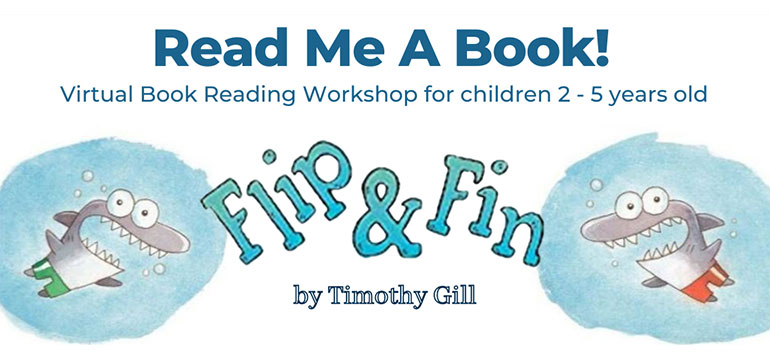 A virtual book reading workshop for children 2-5 years old. Flip & Fin by Timothy Gill